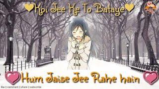 Aankhon Mein  Aansoo Leke  || song with lyrics || female version || whatsapp status video ||