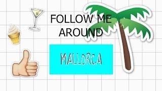 FOLLOW ME AROUND | Mallorca