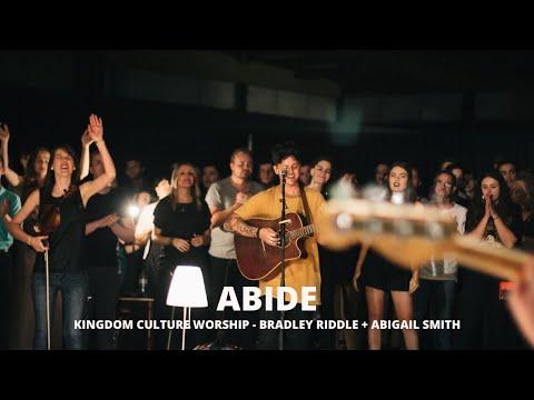Abide // Bradley Riddle & Abigail Smith // Kingdom Culture Worship