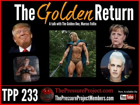 The Pressure Project Podcast #233: THE GOLDEN RETURN - A TALK WITH THE GOLDEN ONE MARCUS FOLLIN