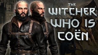 Who Is Coën The Witcher? - Witcher Character Lore - Witcher lore - Witcher 3 Lore