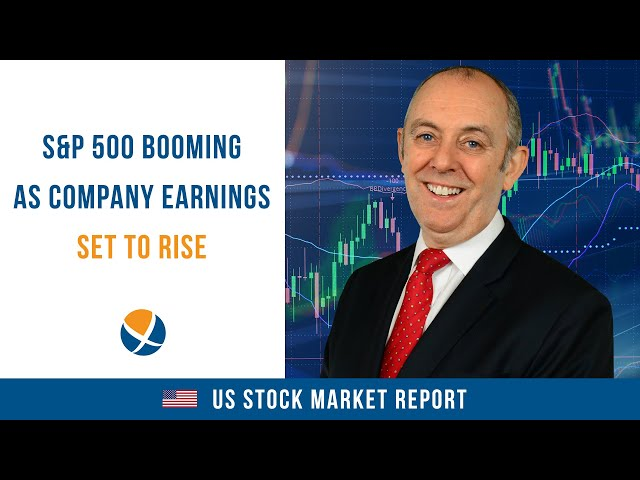 S&P 500 Booming as Company Earnings Set to Rise
