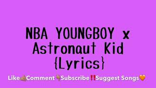 NBA Youngboy x Astronaut Kid Lyrics