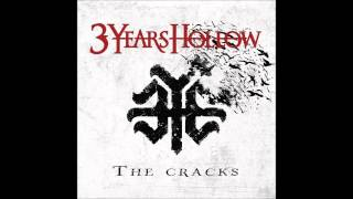 3 Years Hollow - The Cracks