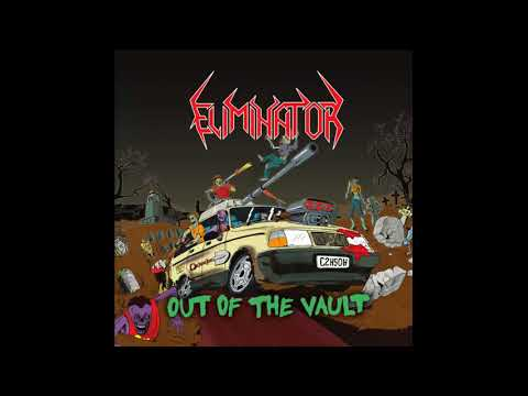 Eliminator - Out Of The Vault (Full Album, 2015)