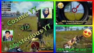 COSMIC YT  v/s  MYSTERIOUS YT || Last Pan Fight || Highlight#18
