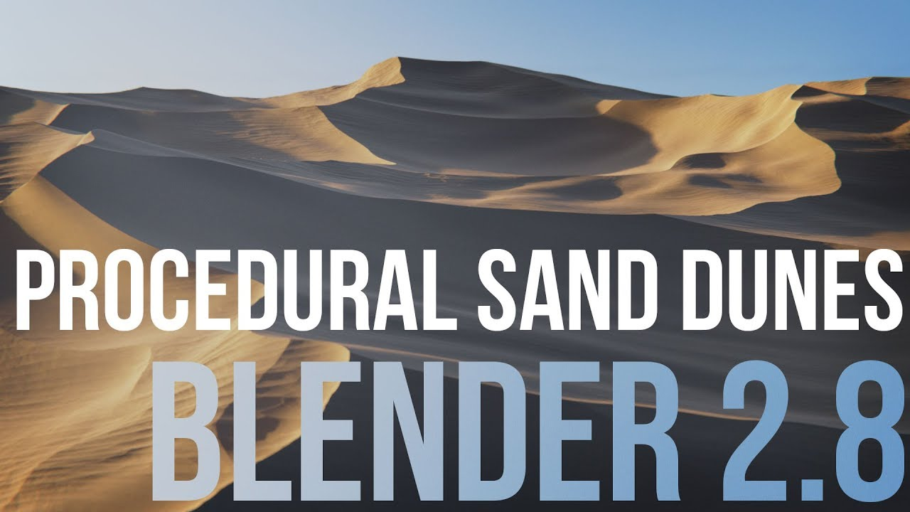 Creating Procedural Sand Dunes With Blender 2 8 Tutorial Course Trailer