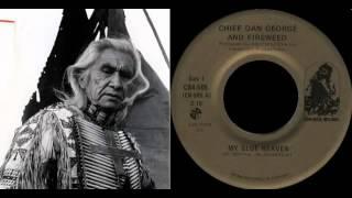 Chief Dan George & Fireweed - My Blue Heaven [1973 US]