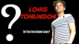 LOUIS TOMLINSON - Do You Even Know Louis?