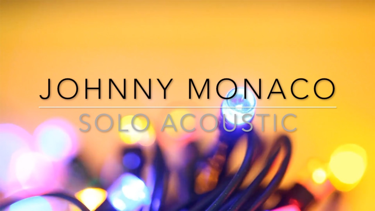 Johnny Monaco Solo Acoustic