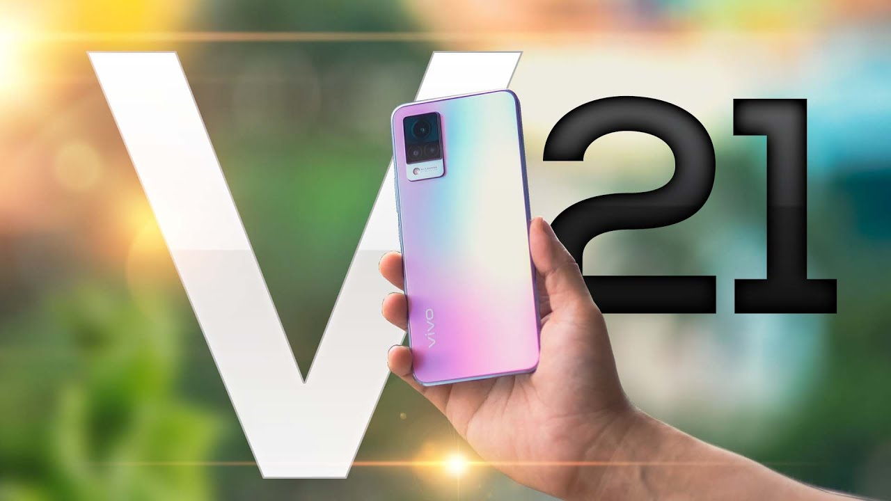 vivo V21 Review : អ្វីដែលអ្នកត្រូវដឹងមុនសម្រេចចិត្តទិញ!