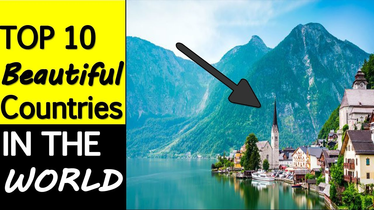 Top 10 Beautiful Countries In The World 2018 - Most Beautiful Country