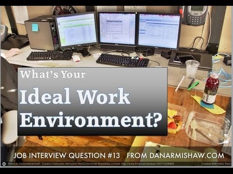 """""""What's Your Ideal Work Environment"""" Interview Question"""