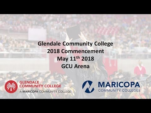 Glendale Community College - 2018 Commencement