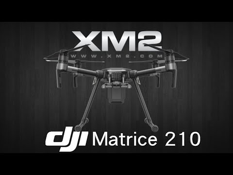 DJI Matrice 210 // Industrial Drone Unboxed at XM2
