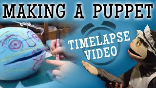How to Make a Puppet - Timelapse Video