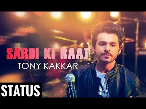 Sardi Ki Raato Me || Tony Kakkar ||...