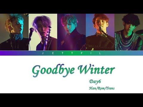DAY6 - Goodbye Winter (겨울이 간다) (Color Coded Lyrics/Han/Rom/Trans)