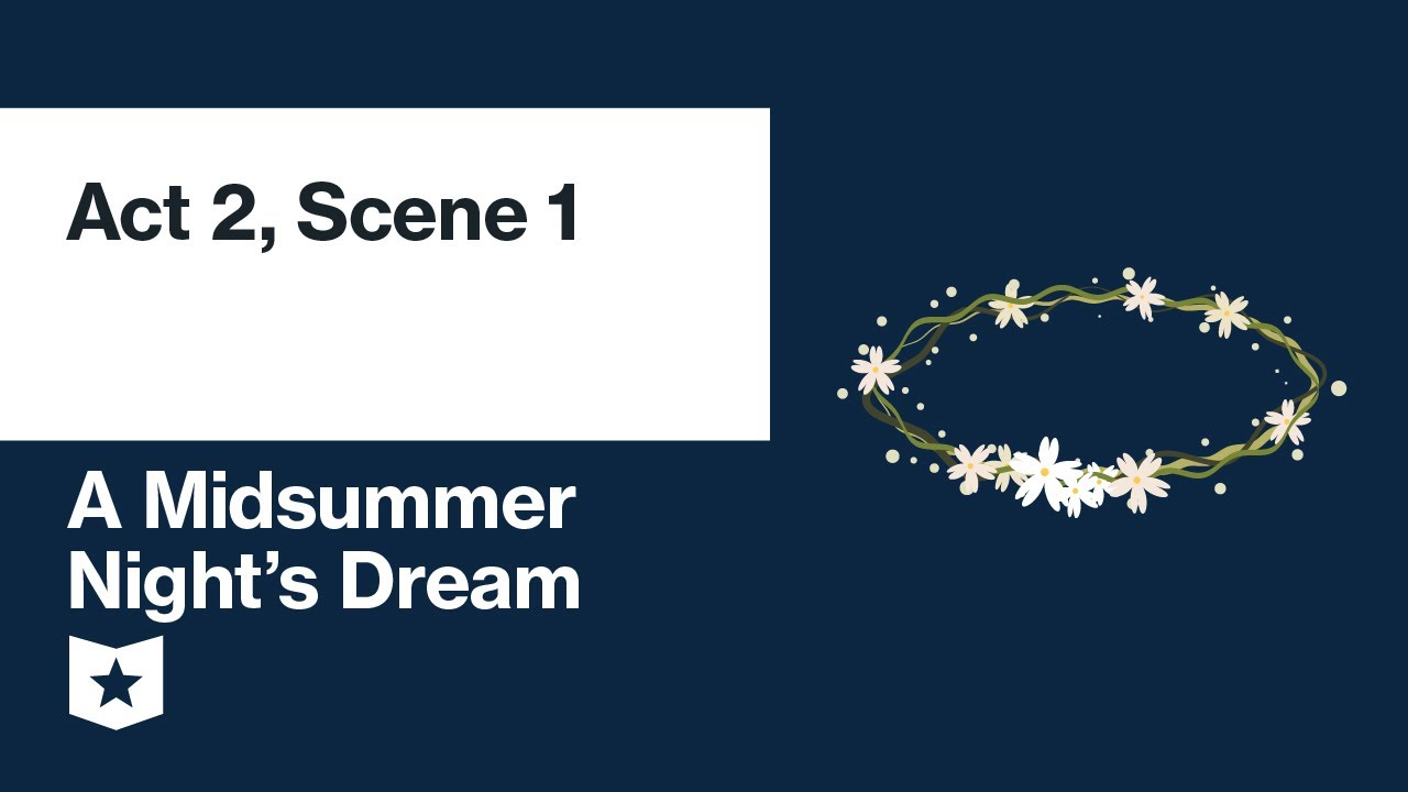 A Midsummer Night S Dream Act 2 Scene 1 Summary Course Hero