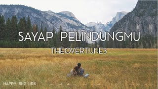 TheOvertunes - Sayap Pelindungmu (Lirik)