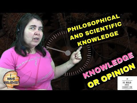 Philosophical knowledge and Scientific knowledge - Types of knowledge - building knowledge  Part 3