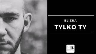 Blizna - Tylko Ty | SERUM EP 2019