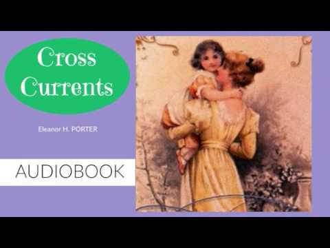 Cross Currents by Eleanor H. Porter - Audiobook