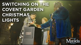 Matilda The Musical, The Kingdom Choir & Paloma Faith switch on the Covent Garden Christmas lights