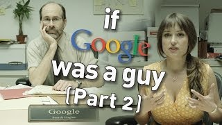 If Google Was A Guy (Part 2) thumbnail