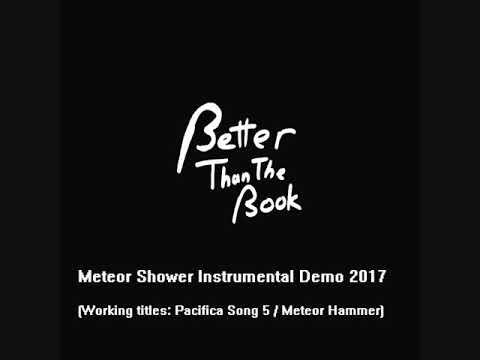 "Better Than The Book - ""Meteor Shower"" Instrumental Sneak Peek Demo 2017"