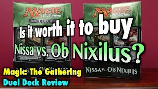 mtg is it worth it to buy the nissa vs ob nixilis duel deck? a magic the gathering review