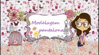 Vídeo aula- Modelagem pantalona