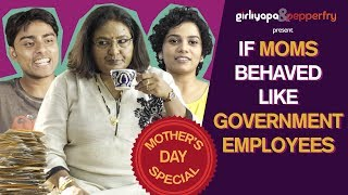If Moms Behaved Like Government Employees feat. Vibha Chibber| Girliyapa's M.O.M.S