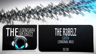 The R3belz - Earth (Original Mix) [FULL HQ + HD]