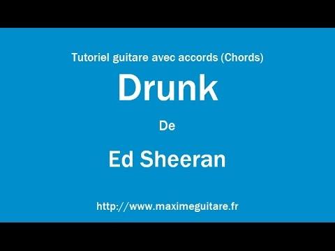 Drunk (Ed Sheeran) - Tutoriel guitare avec accords (Chords)
