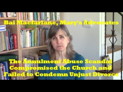 The Annulment Abuse Scandal Compromised the Church and Failed to Condemn  Unjust Divorce