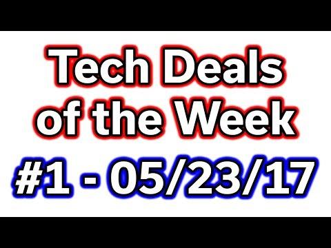Tech Deals of the Week #1 - 05/23/2017
