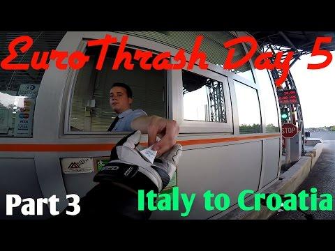 EuroThrash Day 5 Italy to Croatia Part 3