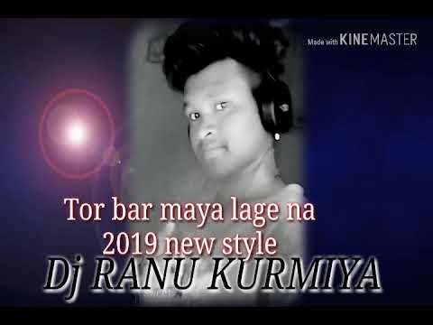 2019 TOR BAR MAYA LAGE NA CG STYLE MIX DJ RANU KURMIYA