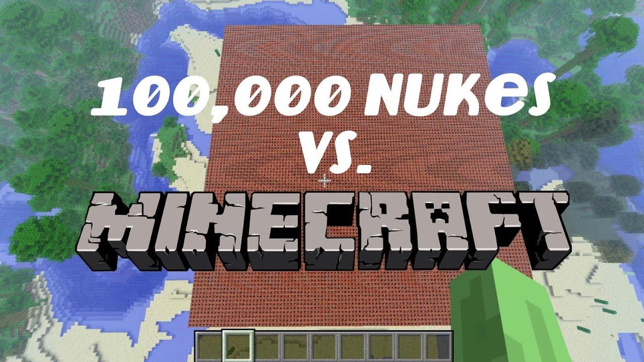 100,000 Nukes vs. Minecraft - YouTube