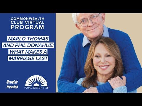 Marlo Thomas And Phil Donahue: What Makes A Marriage Last