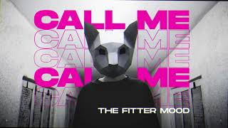 The Fitter Mood - Call Me (Original Mix)
