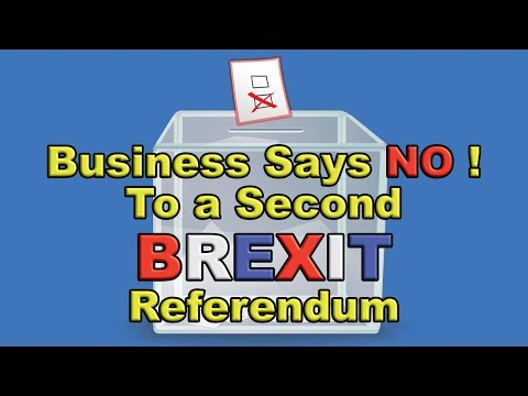 Business says NO to a second Brexit referendum!