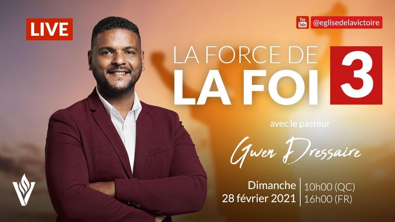 LA FORCE DE LA FOI 3 | PST. GWEN DRESSAIRE