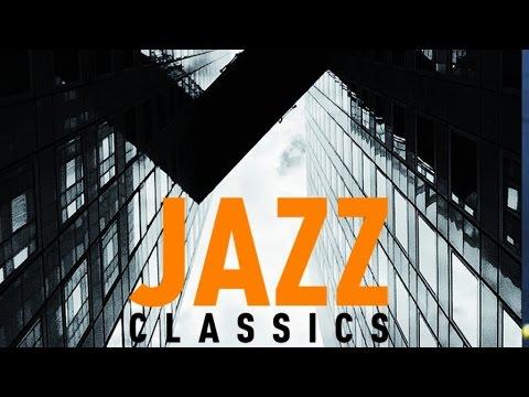 Jazz Classics - Instrumental Smooth Jazz