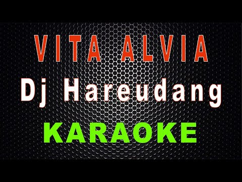 dj-hareudang..-hareudang..-(karaoke)-/-nestapa---vita-alvia- -lmusical