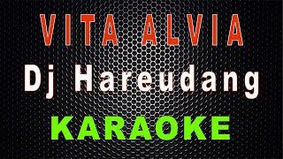 Download Dj Hareudang.. Hareudang.. (Karaoke) / Nestapa - Vita Alvia | LMusical
