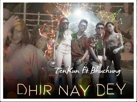 Tenkun Ft. Bhuchung - DHIRRR NAY DEY  - New Tibetan Love Song 2019 [ Official Music Video ]
