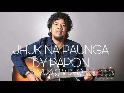 Jhuk Na Paunga|By Papon