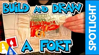 SPOTLIGHT: Build And Draw A Fort